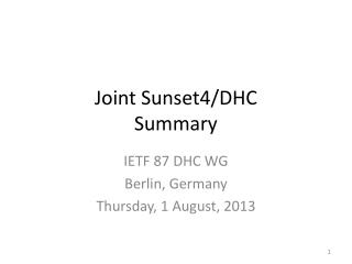 Joint Sunset4/DHC Summary