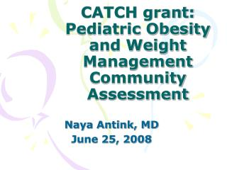 CATCH grant:  Pediatric Obesity and Weight Management Community Assessment