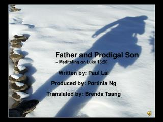 Written by: Paul Lai Produced by: Porti ni a Ng Translated by: Brenda Tsang