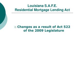 Louisiana S.A.F.E. Residential Mortgage Lending Act