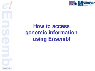 How to access  genomic information  using Ensembl