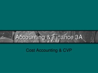 Accounting & Finance 3A