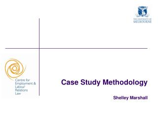 Case Study Methodology Shelley Marshall