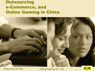Outsourcing e-Commerce, and  Online Gaming in China