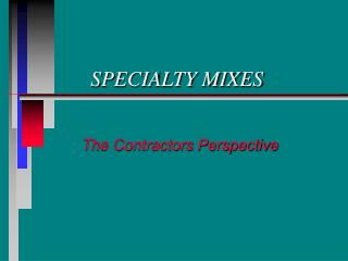 SPECIALTY MIXES