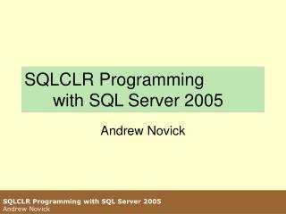 SQLCLR Programming with SQL Server 2005