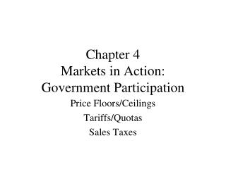 Chapter 4 Markets  in Action:  Government Participation