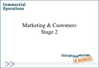 Marketing & Customers Stage 2