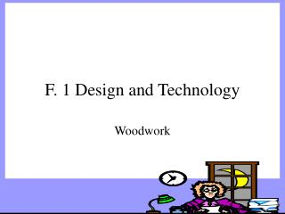 F. 1 Design and Technology