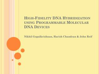 High-Fidelity DNA Hybridization using Programmable Molecular DNA Devices