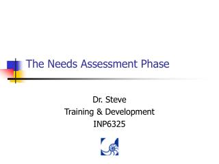 The Needs Assessment Phase