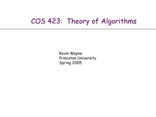 COS 423:  Theory of Algorithms