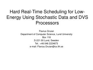 Hard Real-Time Scheduling for Low-Energy Using Stochastic Data and DVS Processors