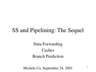 SS and Pipelining: The Sequel