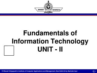 Fundamentals of  Information Technology UNIT - II