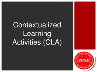 Contextualized Learning  Activities (CLA)