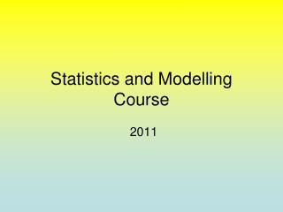 Statistics and Modelling Course