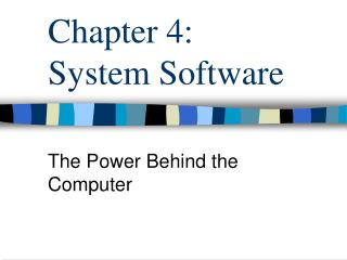 Chapter 4:     System Software