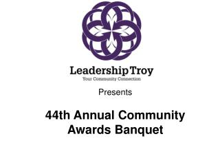 Presents 44th Annual Community Awards Banquet