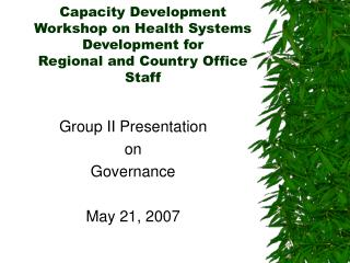 Capacity Development Workshop on Health Systems Development for  Regional and Country Office Staff