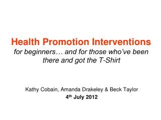 Health Promotion Interventions for beginners… and for those who've been there and got the T-Shirt
