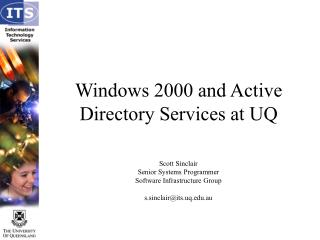 Windows 2000 and Active Directory Services at UQ