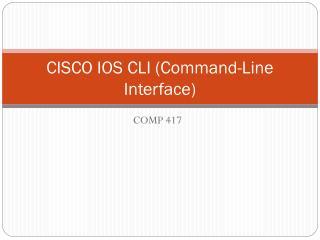 CISCO IOS CLI (Command-Line Interface)