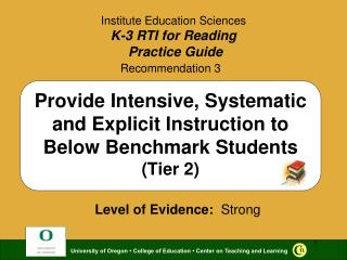 Recommendation 3 Provide Intensive, Systematic and Explicit Instruction to Below Benchmark Students (Tier 2)