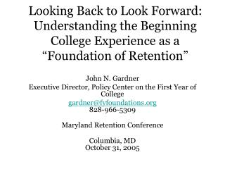 John N. Gardner Executive Director, Policy Center on the First Year of College