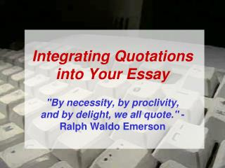 Integrating Quotations into Your Essay