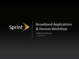 Broadband Applications & Devices Workshop