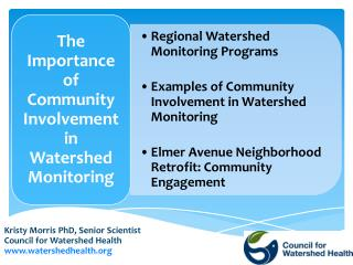 Kristy Morris PhD, Senior Scientist Council for Watershed Health watershedhealth