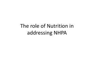 The role of Nutrition in addressing NHPA