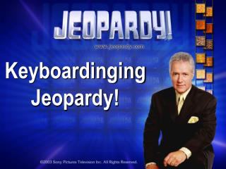 Keyboardinging Jeopardy!