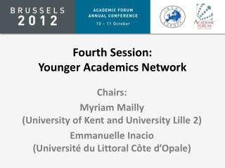 Fourth Session:  Younger  Academics Network