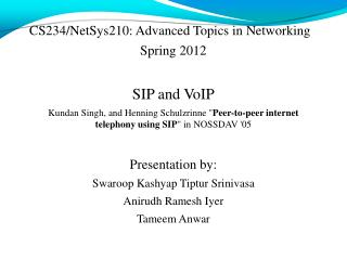 CS234/NetSys210: Advanced Topics in Networking Spring 2012 SIP and VoIP