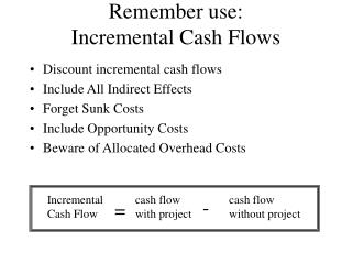 Remember use:  Incremental Cash Flows