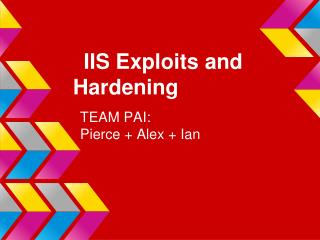 IIS Exploits and Hardening