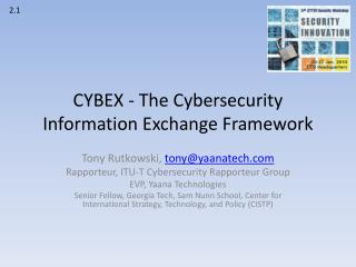 CYBEX - The Cybersecurity Information Exchange Framework