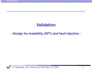 Validation - Design for testability (DFT) and fault injection -