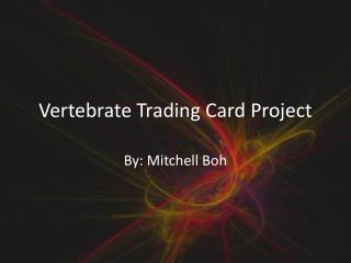 Vertebrate Trading Card Project