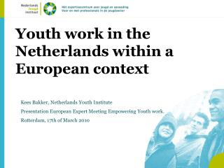 Youth work in the Netherlands within a European context