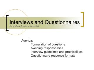 Interviews and Questionnaires (thanks to Marilyn Tremaine for sharing notes)