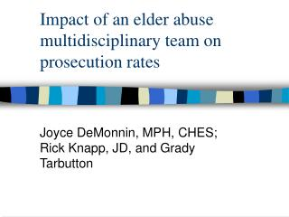 Impact of an elder abuse multidisciplinary team on prosecution rates