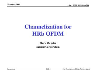 Channelization for  HRb OFDM