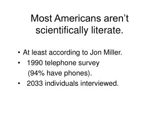 Most Americans aren't scientifically literate.