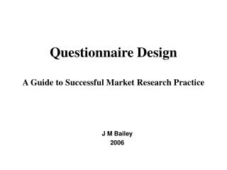 Questionnaire Design A Guide to Successful Market Research Practice