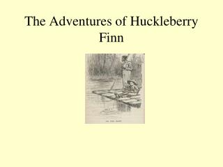 the adventures of huckleberry finn symbolism Need help on symbols in mark twain's the adventures of huckleberry finn check out our detailed analysis from the creators of sparknotes.