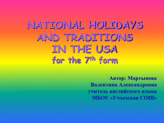 NATIONAL HOLIDAYS  AND TRADITIONS  IN THE USA for the 7 th  form