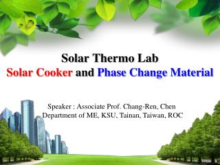 Solar Thermo Lab Solar Cooker  and  Phase Change Material